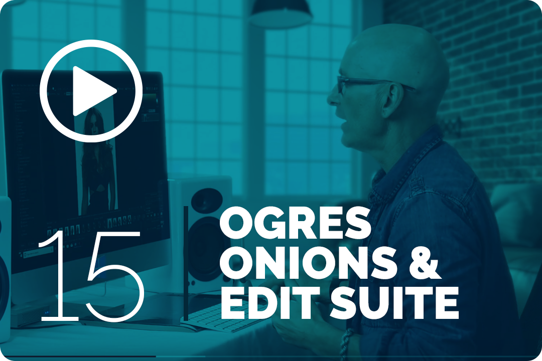 Ogres onions & edit suite